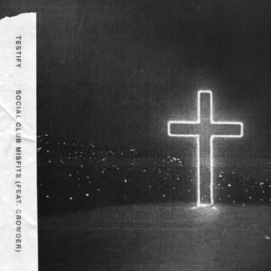 Social Club Misfits - Testify (ft. Crowder)
